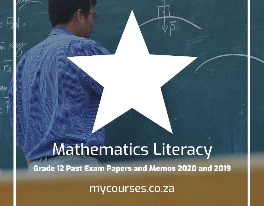 Mathematics Literacy Grade 12 Past Exam Papers and Memos 2020 and 2019