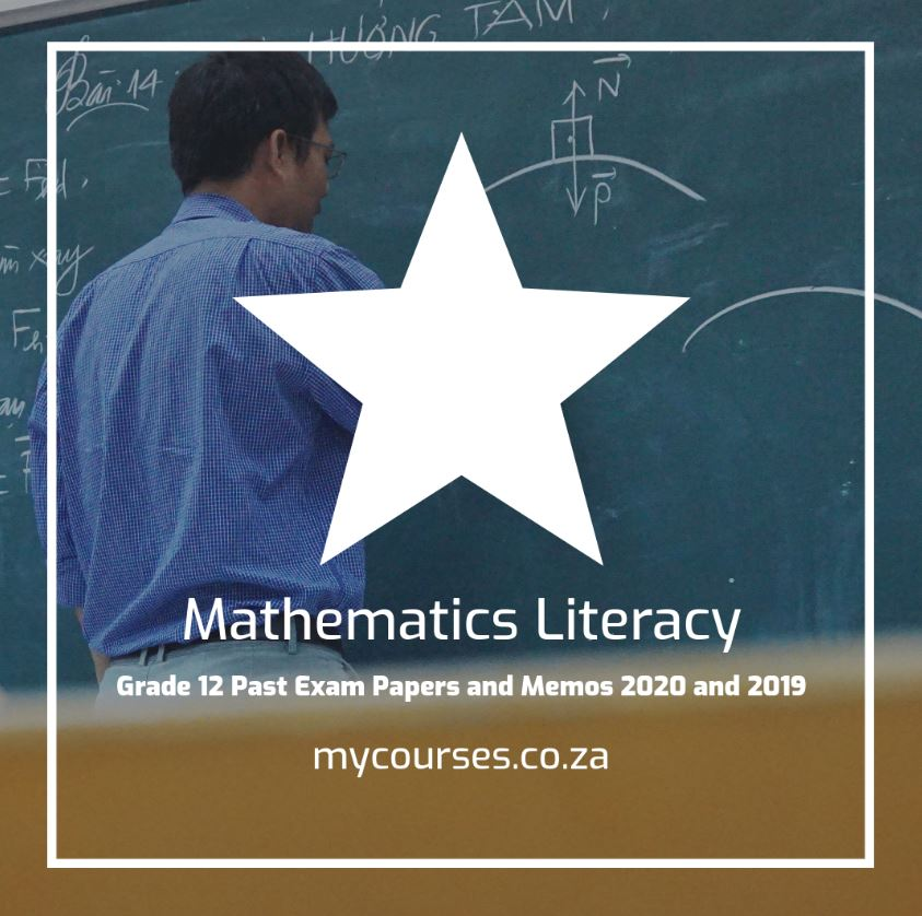 Mathematical Literacy Grade 12 Past Exam Papers and Memos 2020 and 2019
