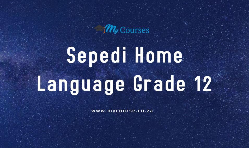 Sepedi Home Language Grade 12 November 2019 past exam papers and Memos